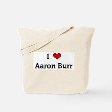 I Love Aaron Burr Tote Bag