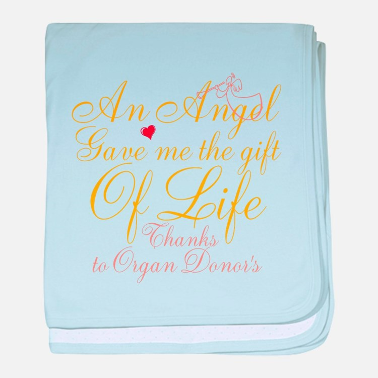 An Angel Gave Me The Gift Of Life baby blanket