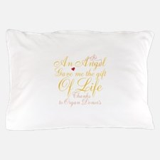 An Angel Gave Me The Gift Of Life Pillow Case