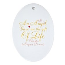 An Angel Gave Me The Gift Of Life Ornament (Oval)