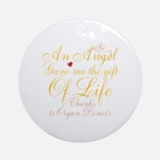 An Angel Gave Me The Gift Of Life Ornament (Round)