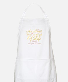 An Angel Gave Me The Gift Of Life Apron