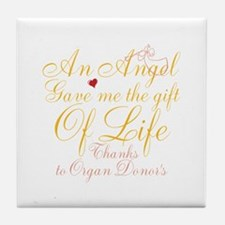 An Angel Gave Me The Gift Of Life Tile Coaster