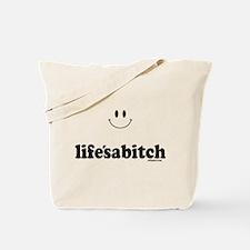 lifes a bitch Tote Bag