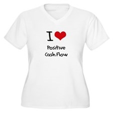 I love Positive Cash Flow Plus Size T-Shirt