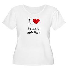I love Positive Cash Flow Plus Size T-Shirt