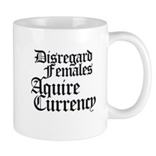 Disregard females acquire currency Mug