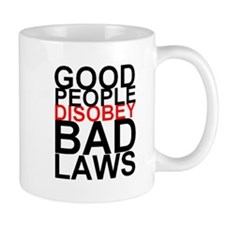 Good People Disobey Bad Laws Mug