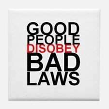Good People Disobey Bad Laws Tile Coaster
