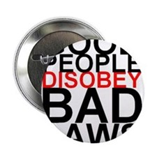 """Good People Disobey Bad Laws 2.25"""" Button"""