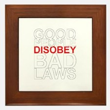 Good People Disobey Bad Laws (white text) Framed T