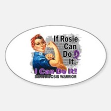 If Rosie Can Do It Sarcoidosis Sticker (Oval)