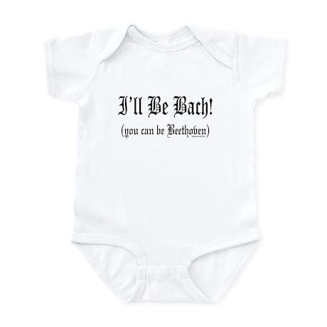 I'll Be Bach... Infant Bodysuit