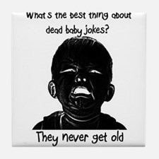 Dead Baby Jokes Tile Coaster