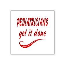 """Pediatricians Square Sticker 3"""" x 3"""""""
