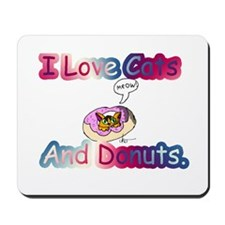 I Love Cats And Donuts. Mousepad