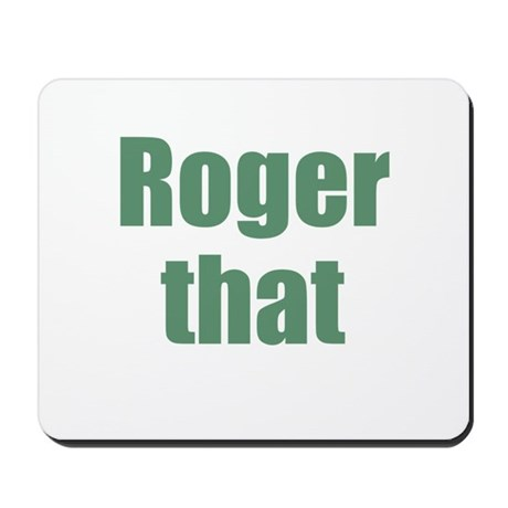 Roger That Mousepad