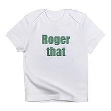 Roger That Infant T-Shirt