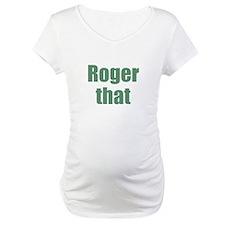 Roger That Shirt