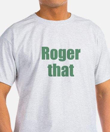 Roger That T-Shirt
