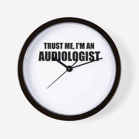 Trust Me, Im An Audiologist Wall Clock