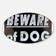 Beware of.... Decal