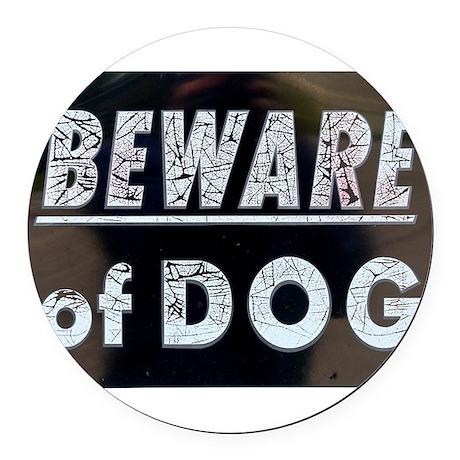 Beware of.... Round Car Magnet