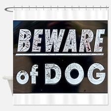 Beware of.... Shower Curtain