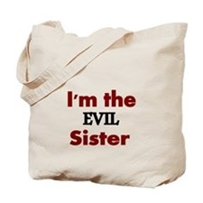 Im the Evil Sister 2 Tote Bag