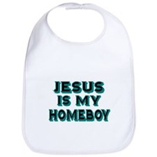 Jesus is my homeboy Bib