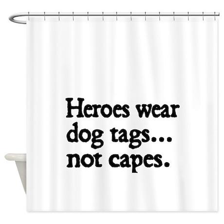 Heroes Wear Dog Tags Shower Curtain By Terriblyamusingtees