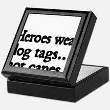 Heroes wear dog tags Keepsake Box