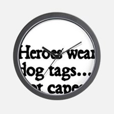 Heroes wear dog tags Wall Clock