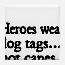 Heroes wear dog tags Tile Coaster