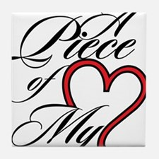 A Piece of My Heart Tile Coaster
