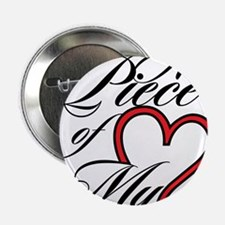 "A Piece of My Heart 2.25"" Button"
