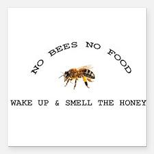 "No Bees No Food Square Car Magnet 3"" x 3"""