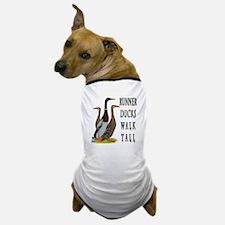 Runner Ducks Walk Tall Dog T-Shirt