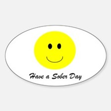 Have a sober day t-shirts & more Oval Decal