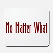No matter what Mousepad