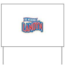 The Incredible Landyn Yard Sign