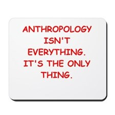 anthropology Mousepad