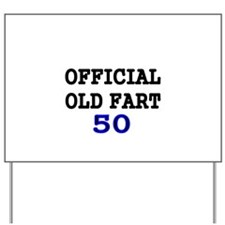 OFFICIAL OLD FART 50 Yard Sign