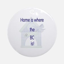 Home is where the BC is Ornament (Round)