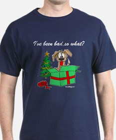 I've been bad,so what? T-Shirt