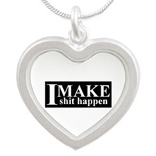I MAKE shit happen Necklaces