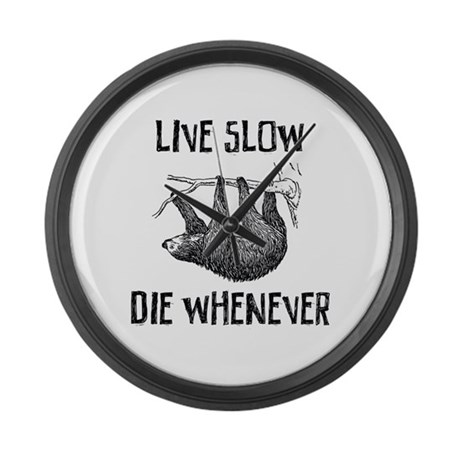 Live Slow. Die Whenever Large Wall Clock