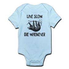 Live Slow. Die Whenever Body Suit