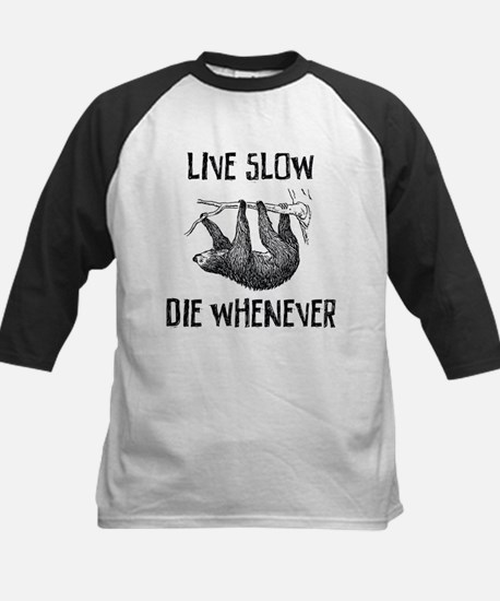 Live Slow. Die Whenever Baseball Jersey