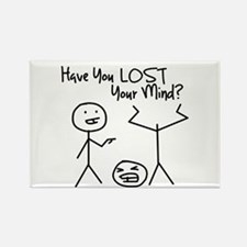 Have You LOST Your Mind? Rectangle Magnet